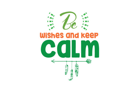 Download Free Be Wishes And Keep Calm Quote Svg Cut Graphic By Thelucky for Cricut Explore, Silhouette and other cutting machines.