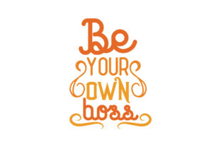 Download Free Be Your Own Boss Svg Cut Quote Graphic By Thelucky Creative for Cricut Explore, Silhouette and other cutting machines.