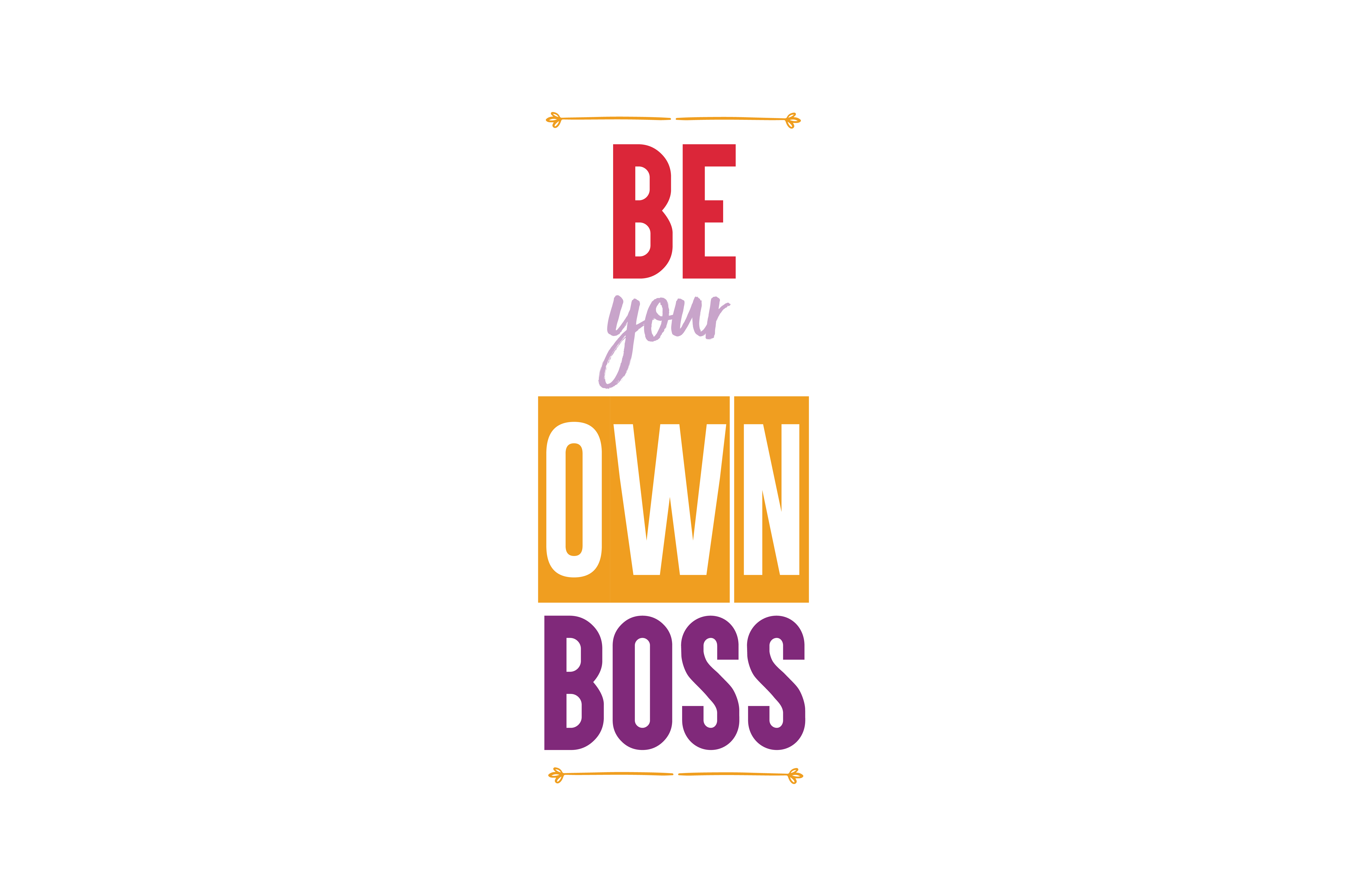 Be Your Own Boss Quote Svg Cut Graphic By Thelucky Creative Fabrica