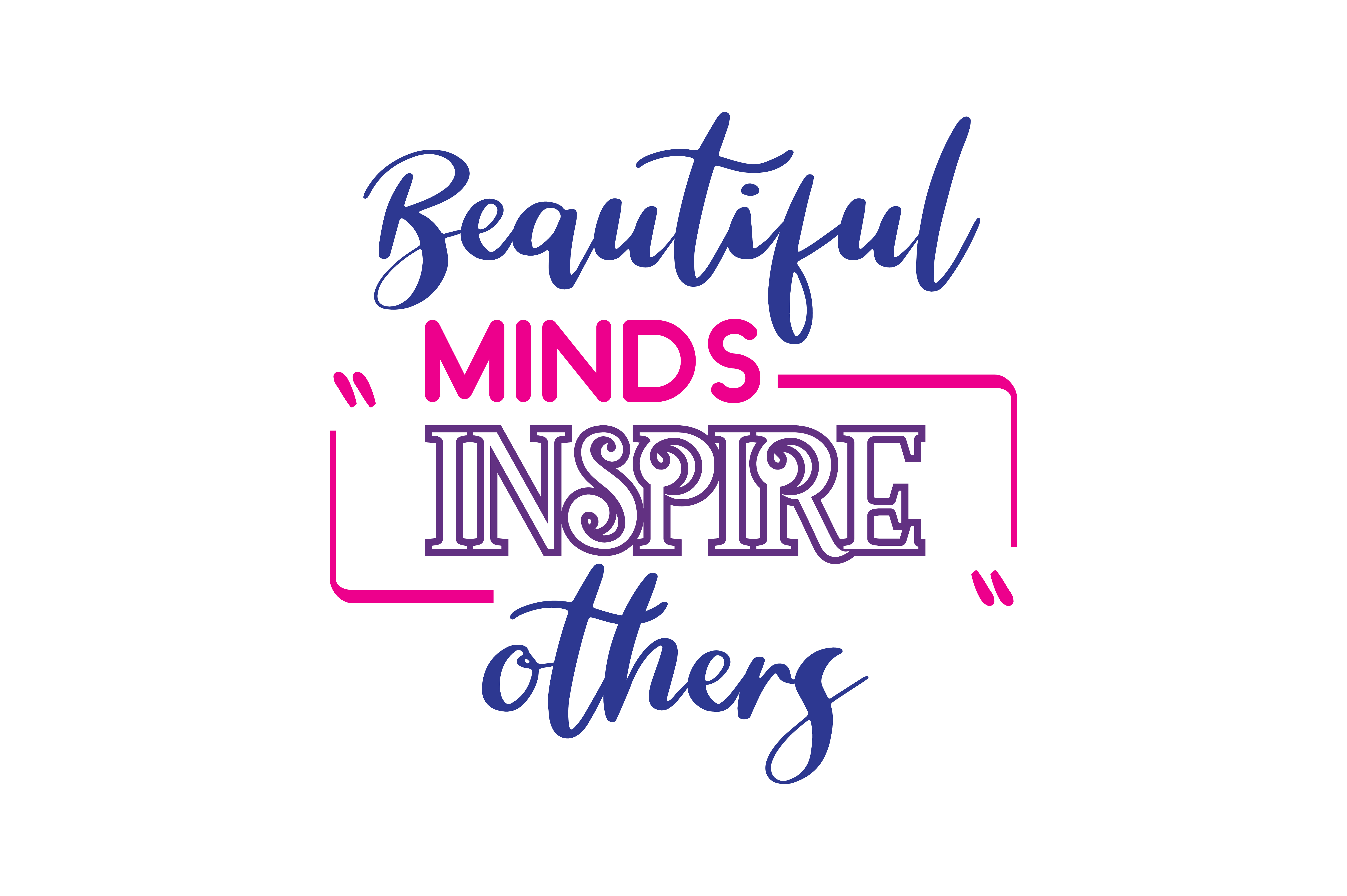 Download Free Beautiful Minds Inspire Others Quote Svg Cut Grafico Por for Cricut Explore, Silhouette and other cutting machines.