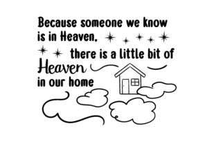 Because Someone We Know is in Heaven, There is a Little Bit of Heaven in Our Home Remembrance Craft Cut File By Creative Fabrica Crafts