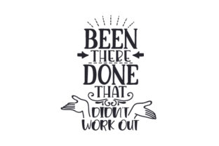 Been There, Done That, Didn't Work out Craft Design By Creative Fabrica Crafts