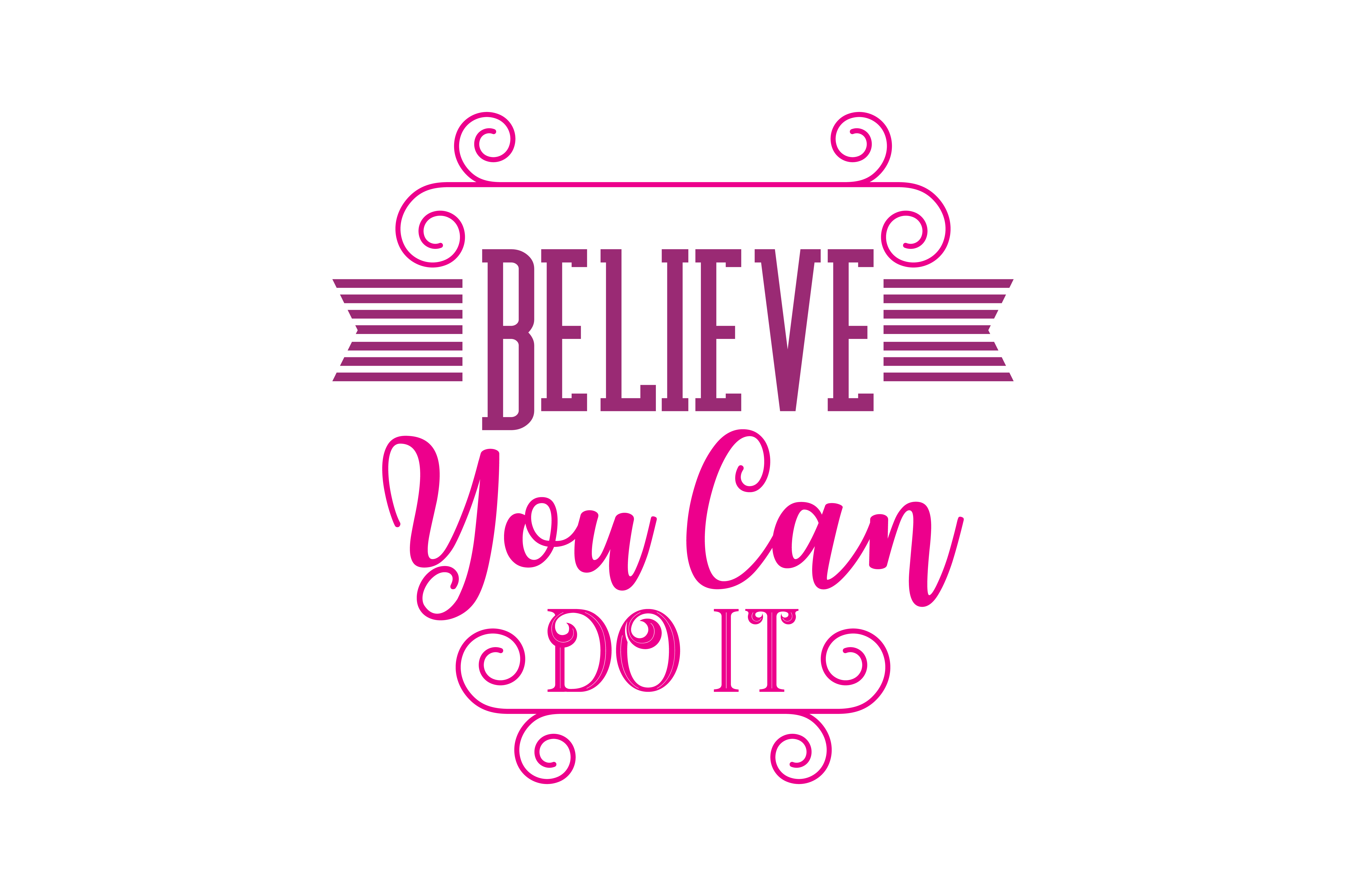 Download Free Believe You Can Do It Quote Svg Cut Grafik Von Thelucky for Cricut Explore, Silhouette and other cutting machines.