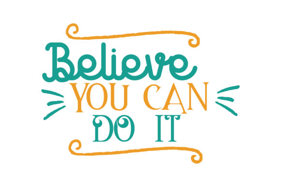 Download Free Believe You Can Do It Quote Svg Cut Graphic By Thelucky SVG Cut Files