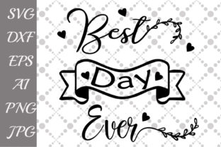 Download Free Best Day Ever Svg Graphic By Prettydesignstudio Creative Fabrica SVG Cut Files