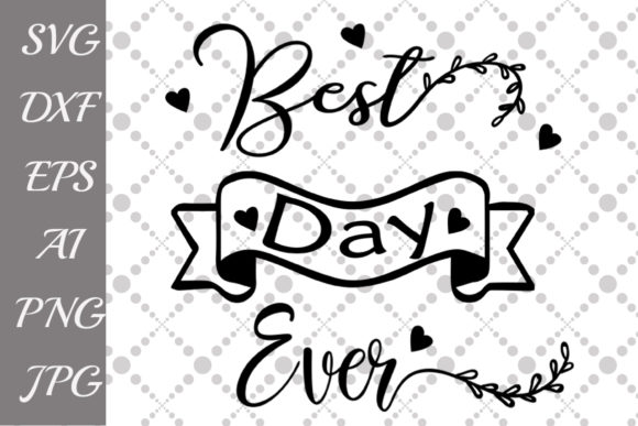 Download Free Best Day Ever Svg Graphic By Prettydesignstudio Creative Fabrica for Cricut Explore, Silhouette and other cutting machines.