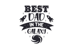Best Dad in the Galaxy Craft Design By Creative Fabrica Crafts