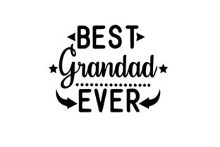 Best Grandad Ever Father's Day Craft Cut File By Creative Fabrica Crafts