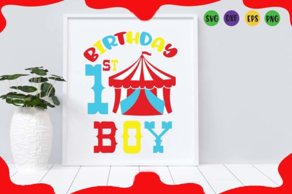 Birthday Boy Circus Tent Graphic Illustrations By Cute files
