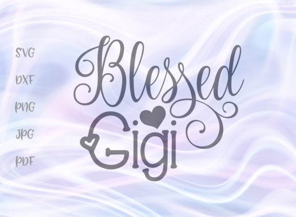 Print on Demand: Blessed Gigi Graphic Crafts By Digitals by Hanna