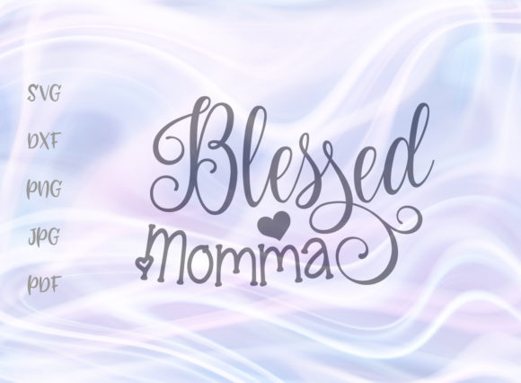 Download Free Blessed Momma Graphic By Digitals By Hanna Creative Fabrica for Cricut Explore, Silhouette and other cutting machines.