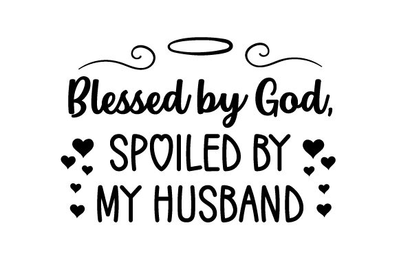 Download Free Blessed By God Spoiled By My Husband Svg Cut File By Creative for Cricut Explore, Silhouette and other cutting machines.