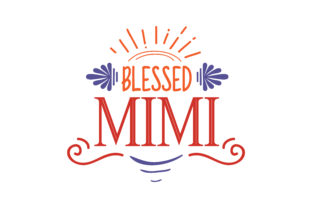 Download Free Blessed Mimi Quote Svg Cut Graphic By Thelucky Creative Fabrica for Cricut Explore, Silhouette and other cutting machines.
