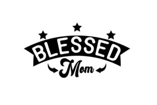 Blessed Mom Craft Design By Creative Fabrica Crafts