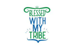 Download Free Blessed With My Tribe Svg Cut Quote Graphic By Thelucky for Cricut Explore, Silhouette and other cutting machines.