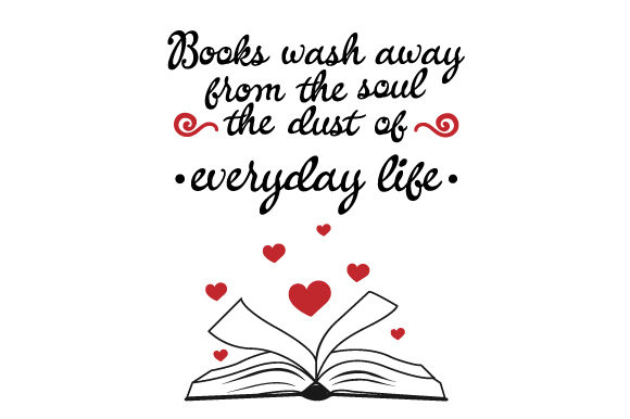 Books Wash Away From The Soul The Dust Of Everyday Life Svg Cut