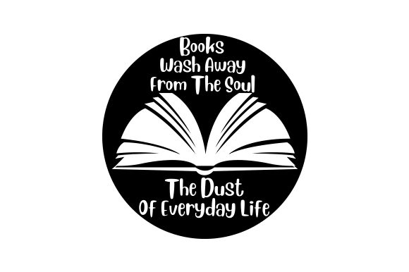 Books Wash Away from the Soul the Dust of Everyday Life Hobbies Craft Cut File By Creative Fabrica Crafts