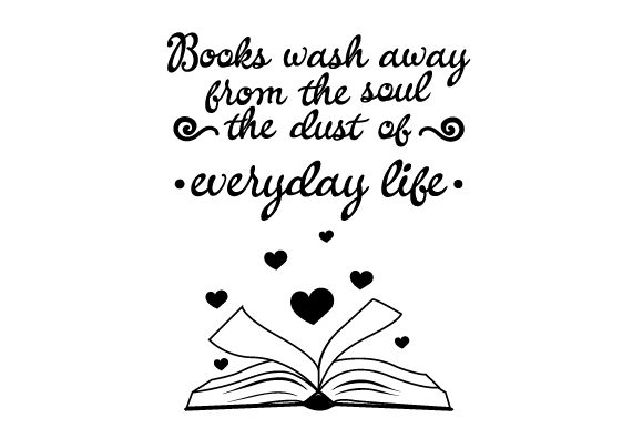 Download Free Books Wash Away From The Soul The Dust Of Everyday Life Svg Cut for Cricut Explore, Silhouette and other cutting machines.