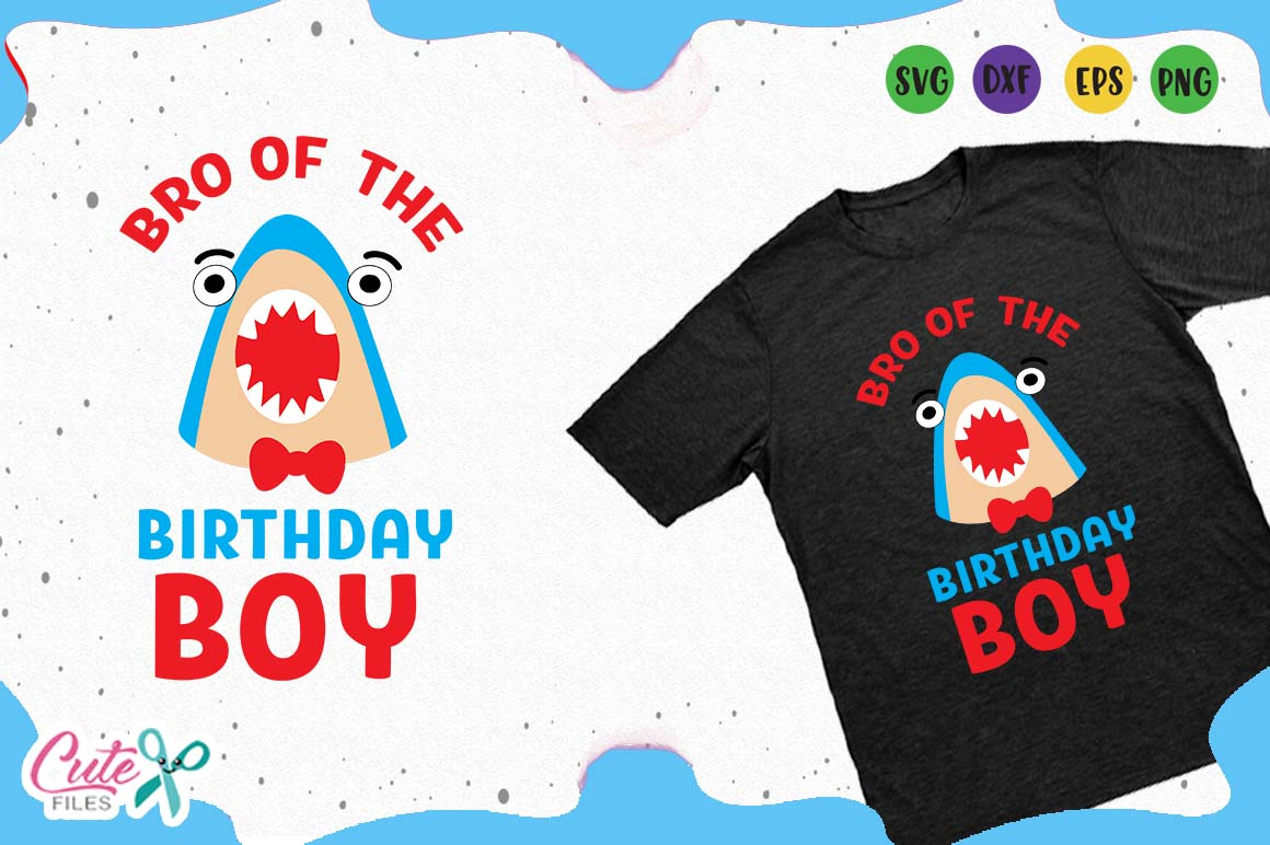 Download Free Bro Of The Birthday Shark Svg Graphic By Cute Files Creative for Cricut Explore, Silhouette and other cutting machines.