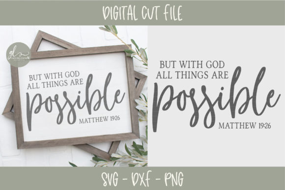But with God All Things Are Possible SVG Graphic Crafts By GraceLynnDesigns