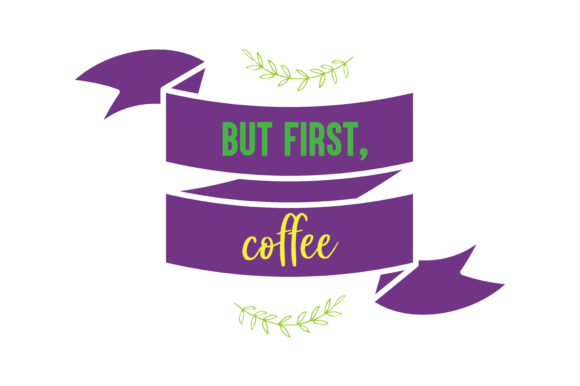 Print on Demand: But First, Coffee Quote SVG Cut Graphic Crafts By TheLucky