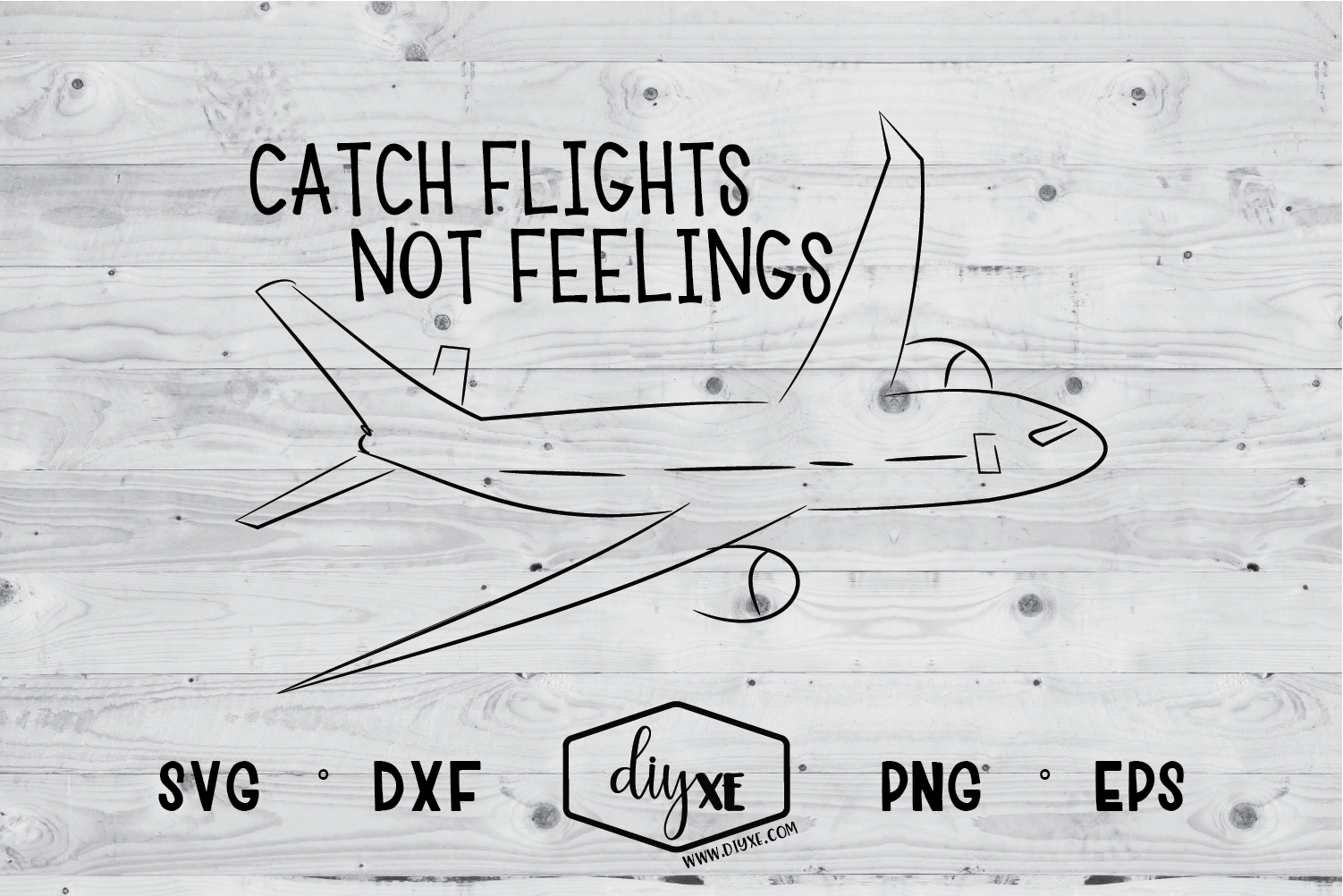 Download Free Catch Flights Not Feelings Graphic By Sheryl Holst Creative for Cricut Explore, Silhouette and other cutting machines.