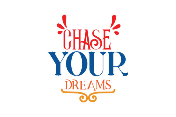 Download Free Chase Your Dreams Quote Svg Cut Graphic By Thelucky Creative for Cricut Explore, Silhouette and other cutting machines.