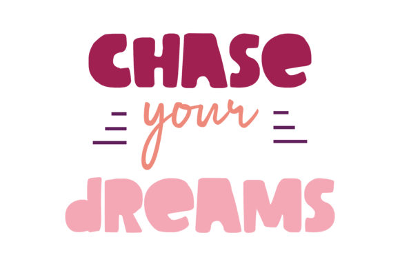 Download Free Chase Your Dreams Svg Cut Quote Graphic By Thelucky Creative SVG Cut Files