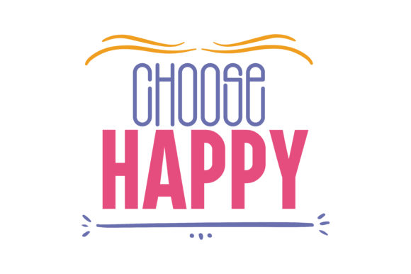 Download Free Choose Happy Quote Graphic By Thelucky Creative Fabrica for Cricut Explore, Silhouette and other cutting machines.