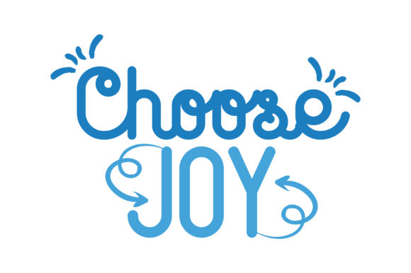 Download Free Choose Joy Graphic By Thelucky Creative Fabrica for Cricut Explore, Silhouette and other cutting machines.