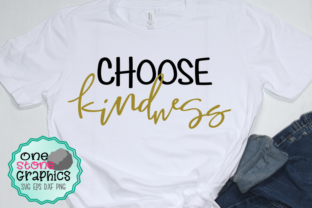 Download Free Choose Kindness Graphic By Onestonegraphics Creative Fabrica for Cricut Explore, Silhouette and other cutting machines.