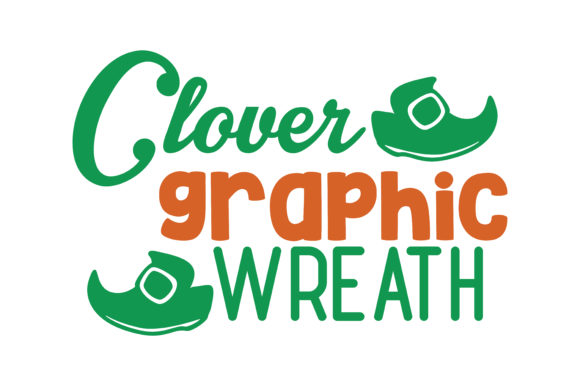 Download Free Clover Wreath Graphic Quote Svg Cut Graphic By Thelucky for Cricut Explore, Silhouette and other cutting machines.