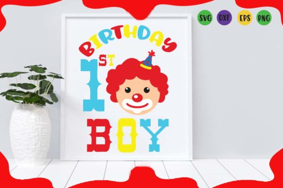 Download Free Clown 1st Birthday Boy Svg Graphic By Cute Files Creative Fabrica for Cricut Explore, Silhouette and other cutting machines.