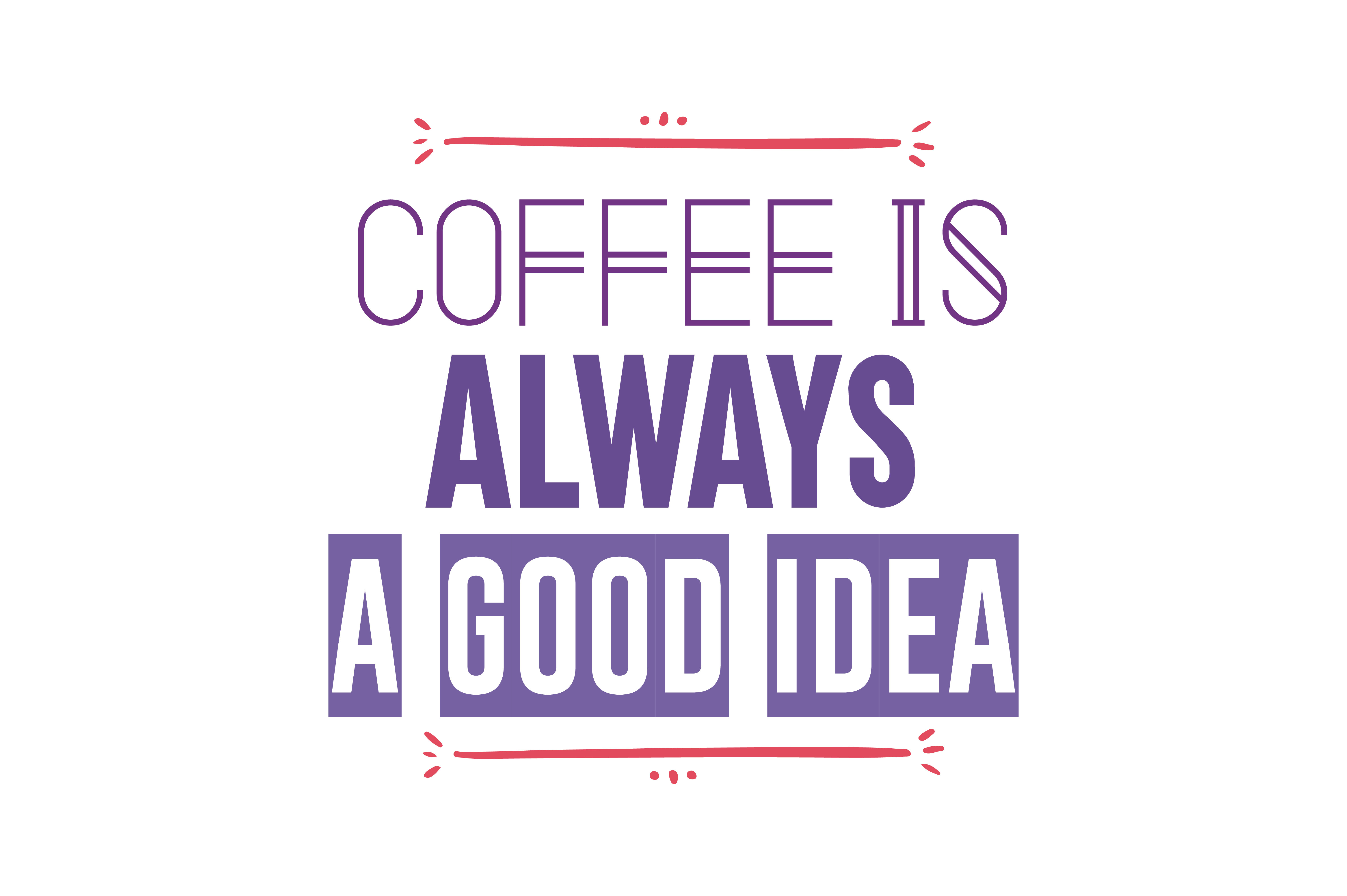 Download Free Coffee Is Always A Good Idea Quote Svg Cut Graphic By Thelucky SVG Cut Files