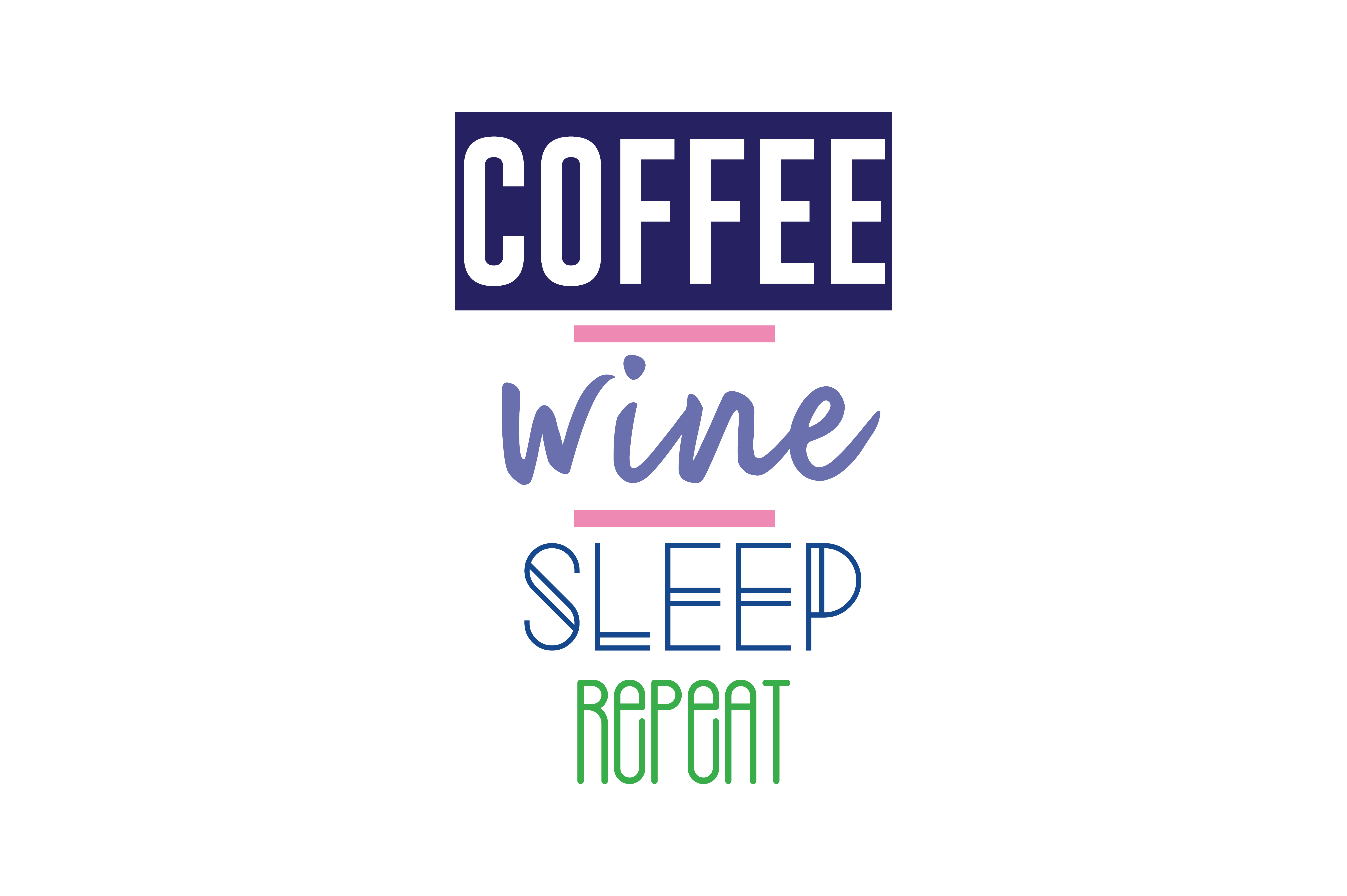 Download Free Coffee Wine Sleep Repeat Quote Svg Cut Graphic By Thelucky SVG Cut Files