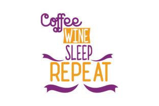 Print on Demand: Coffee Wine Sleep Repeat Quote SVG Cut Graphic Crafts By TheLucky