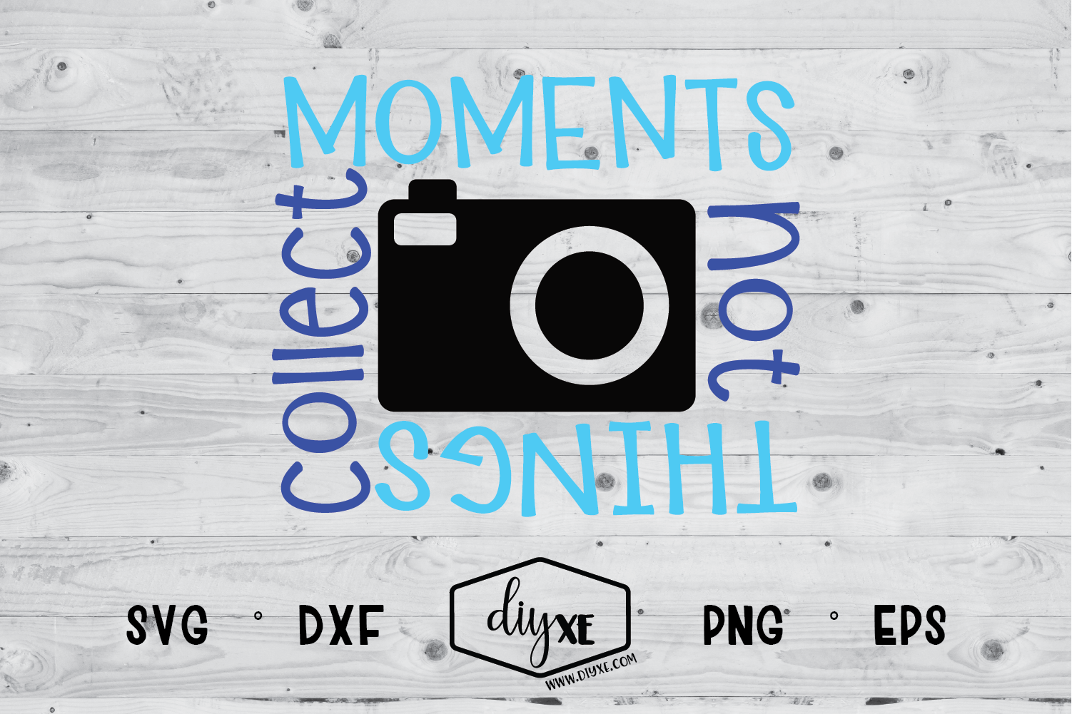 Download Free Collect Moments Not Things Graphic By Sheryl Holst Creative for Cricut Explore, Silhouette and other cutting machines.