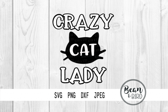 Print on Demand: Crazy Cat Lady Graphic Crafts By Jessica Maike