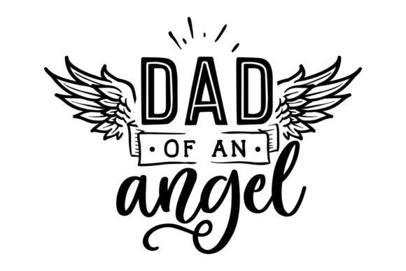 Dad of an Angel Remembrance Craft Cut File By Creative Fabrica Crafts - Image 1