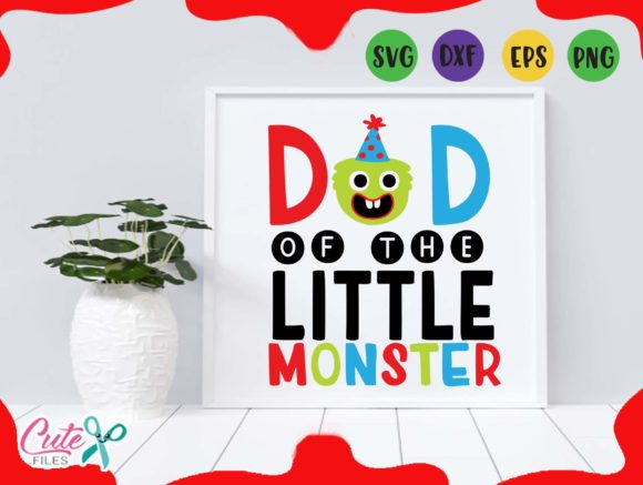 Download Free Dad Of The Birthday Monster Svg Graphic By Cute Files Creative for Cricut Explore, Silhouette and other cutting machines.