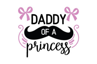 Daddy of a Princess Craft Design By Creative Fabrica Crafts