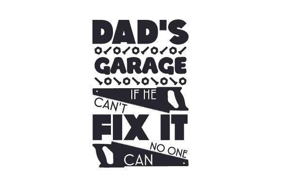 Dad's Garage. if He Can't Fix It, No One Can Garage Craft Cut File By Creative Fabrica Crafts