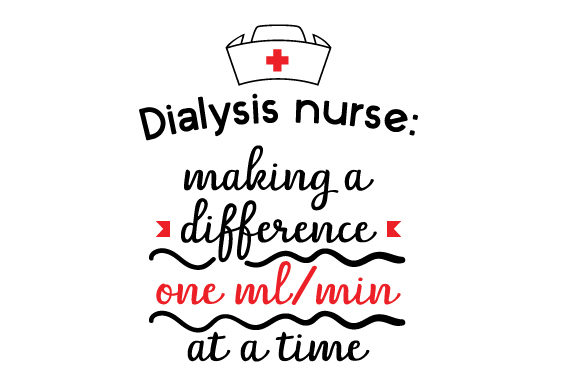 Dialysis Nurse: Making a Difference One Ml/min at a Time Medical Craft Cut File By Creative Fabrica Crafts - Image 1