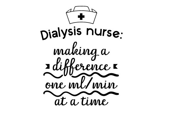 Dialysis Nurse: Making a Difference One Ml/min at a Time Medical Craft Cut File By Creative Fabrica Crafts - Image 2