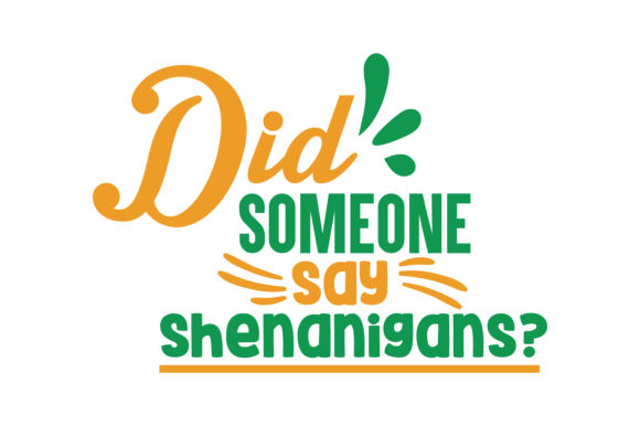Download Free Did Someone Say Shenanigans Quote Svg Cut Graphic By Thelucky for Cricut Explore, Silhouette and other cutting machines.