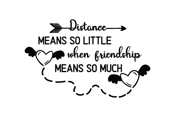 Distance Means so Little when Friendhsip Means so Much Friendship Craft Cut File By Creative Fabrica Crafts - Image 1