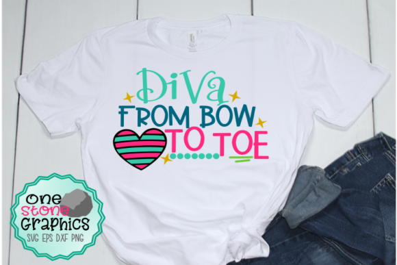 Diva from Bow to Toe Svg Graphic Crafts By OneStoneGraphics