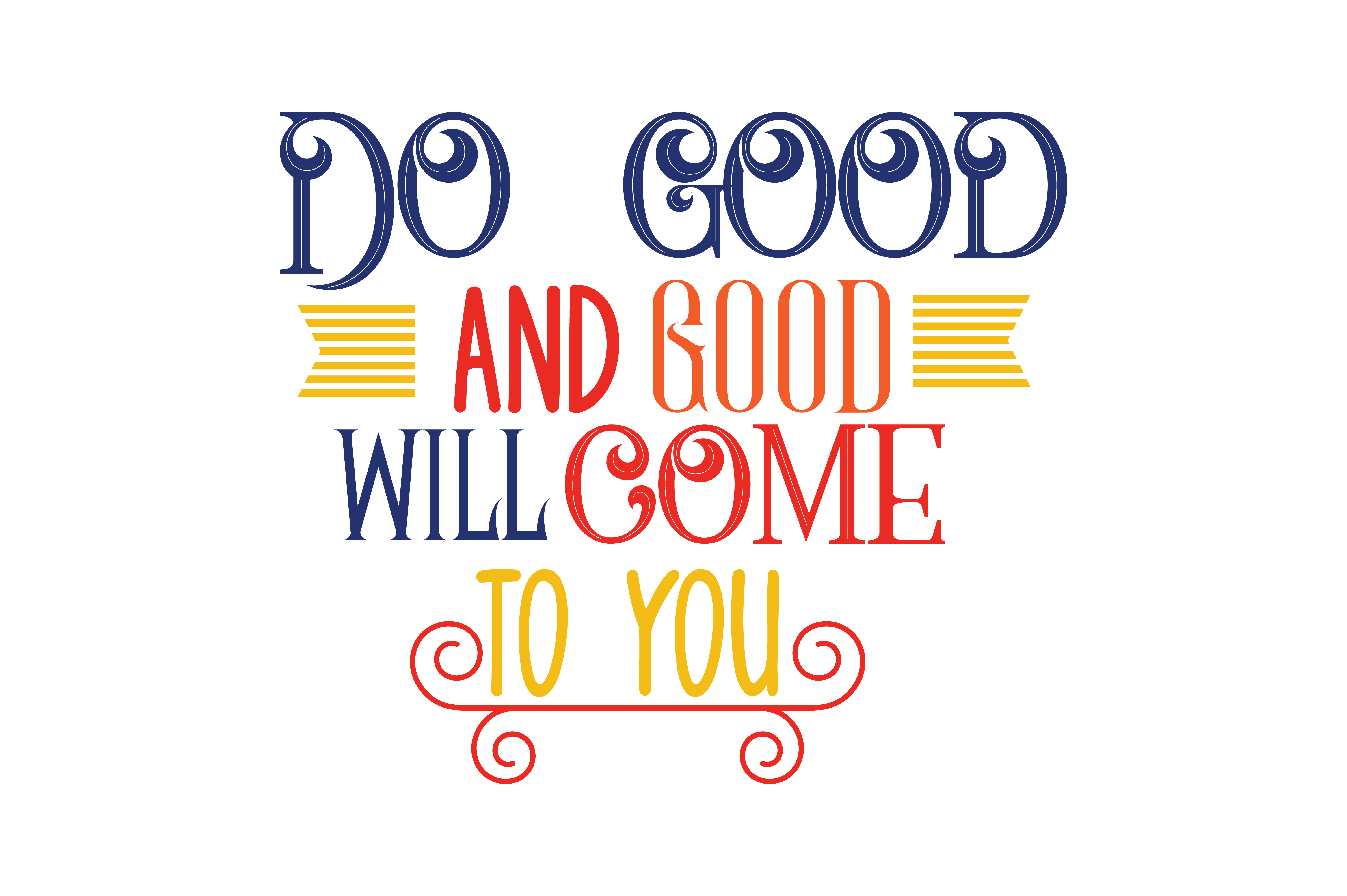 Download Free Do Good And Good Will Come To You Quote Svg Cut Graphic By for Cricut Explore, Silhouette and other cutting machines.
