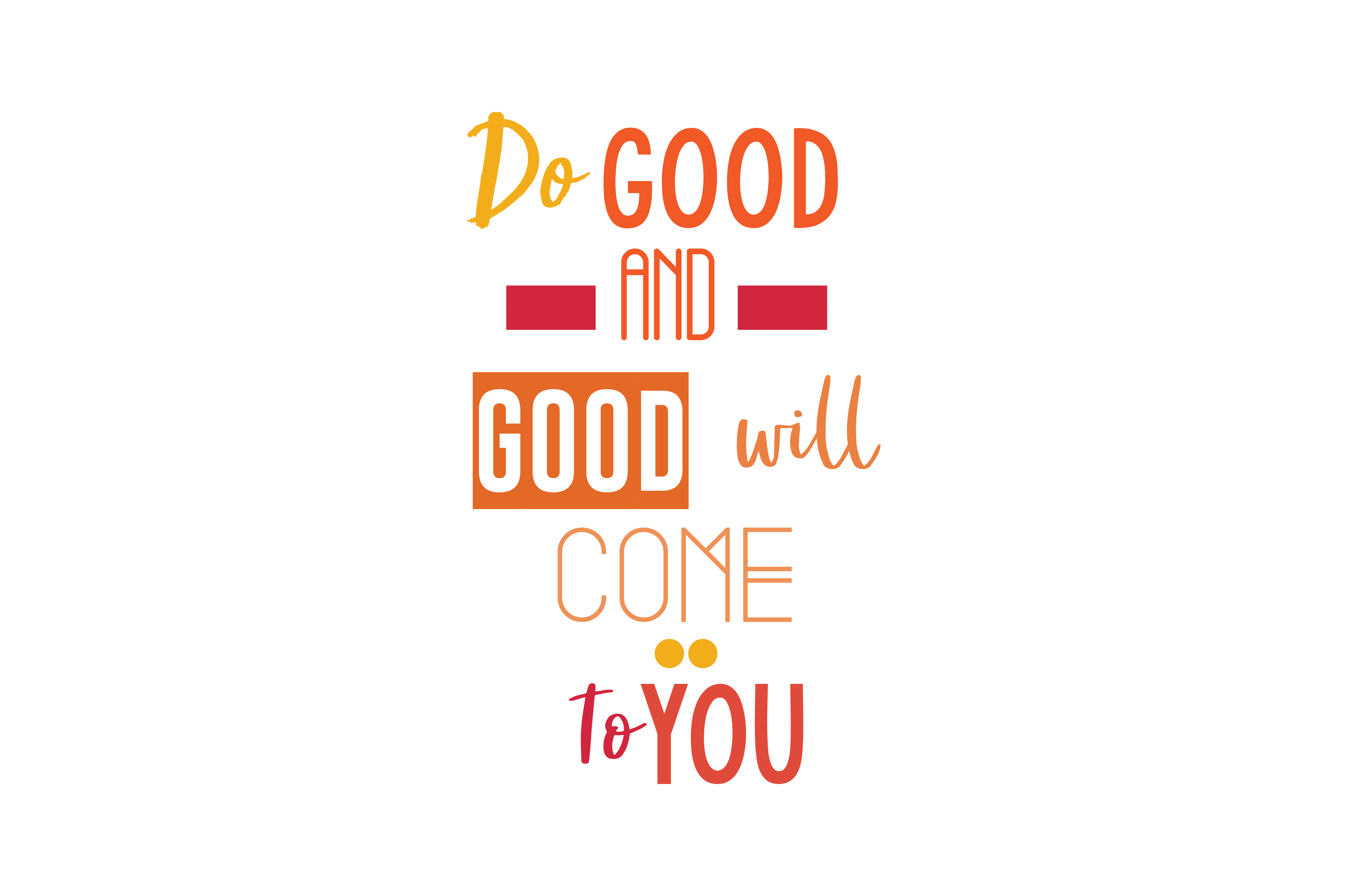Do Good And Good Will Come To You Quote Svg Cut Graphic By