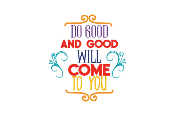 Download Free Do Good And Good Will Come To You Svg Cut Quote Graphic By for Cricut Explore, Silhouette and other cutting machines.